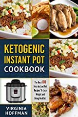 Ketogenic Instant Pot Cookbook: The best 100 Keto Instant Pot Recipes To Lose Weight and Being Healthy! Kindle Edition
