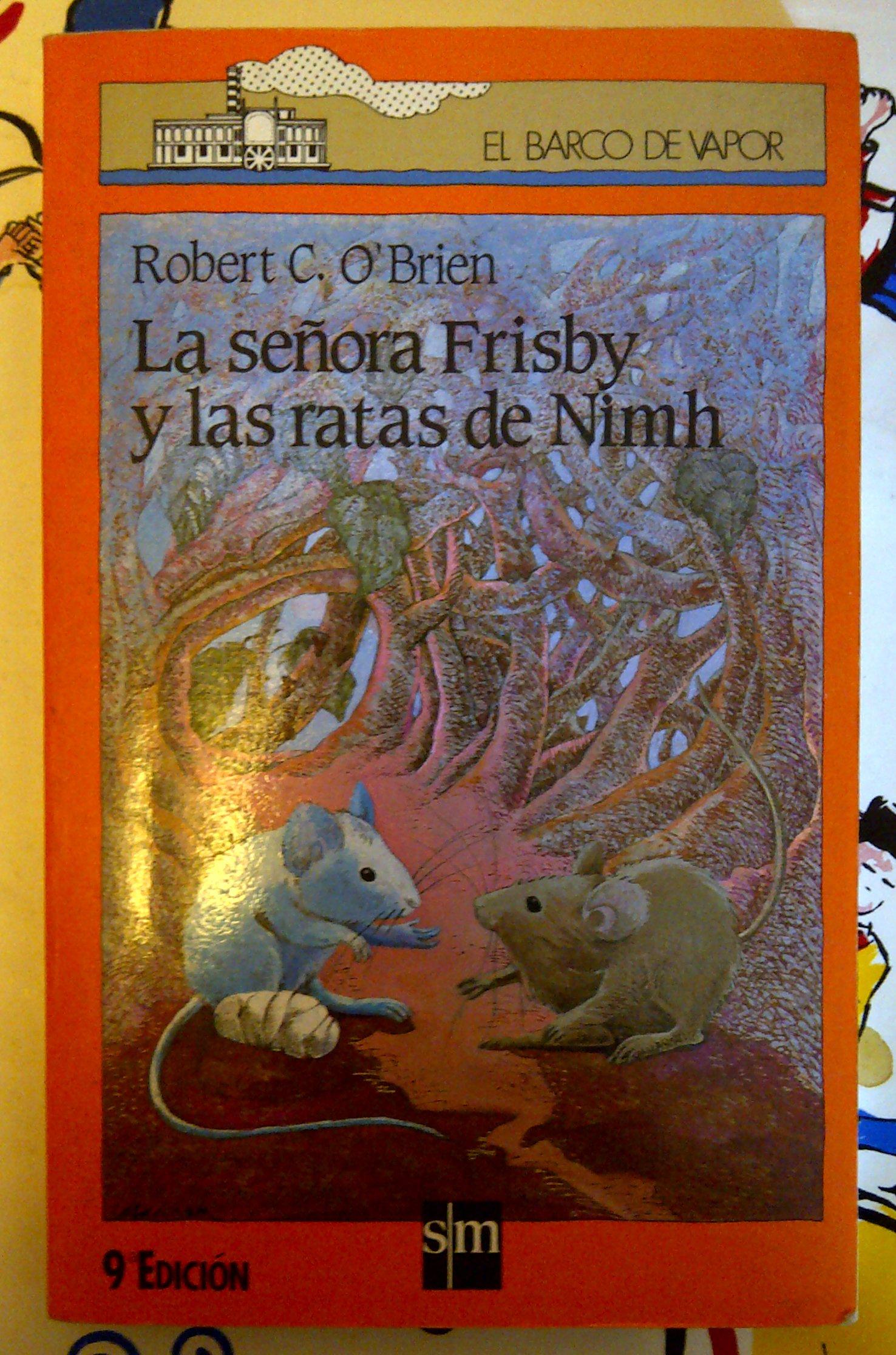 LA Senora Frisby Y Las Ratas De Nimh/Mrs. Frisby and the Rats of Nimh (Coleccion El Barco De Vapor, 82) (Spanish Edition) by Ediciones Sm
