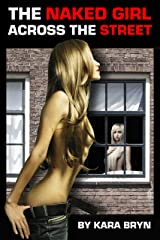 The Naked Girl Across The Street Kindle Edition