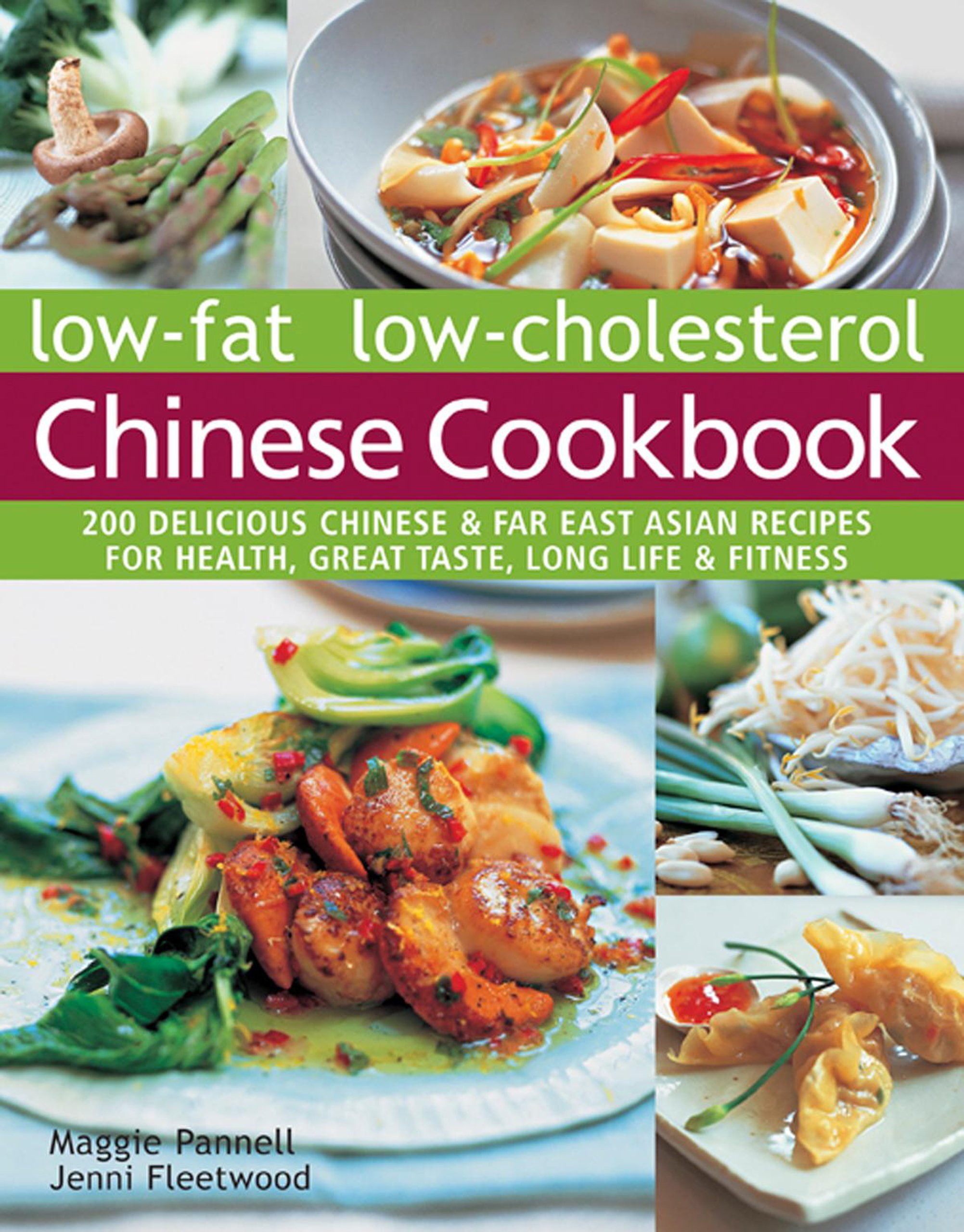 Low-Fat Low-Cholesterol Chinese Cookbook: 200 Delicious Chinese & Far East Asian  Recipes For Health, Great Taste, Long Life & Fitness Paperback – July 7, ...