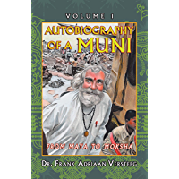 Autobiography of a Muni: From Maya to  Moksha (English Edition)