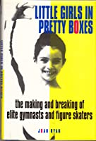 Little Girls In Pretty Boxes: The Making And