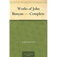 Works of John Bunyan — Complete (English Edition)