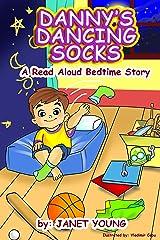 Danny's Dancing Socks: A Read Aloud Bedtime Story (Danny Books Book 1) Kindle Edition