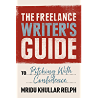 The Freelance Writer's Guide to Pitching With Confidence