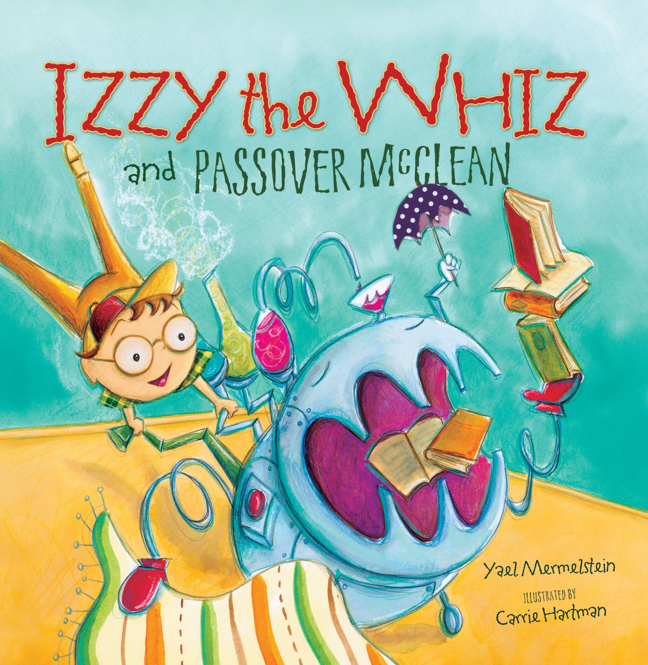 Izzy The Whiz And Passover Mcclean Yael Mermelstein Carrie Hartman
