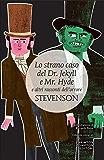 Lo strano caso del Dr. Jekyll e Mr. Hyde (eNewton Classici)