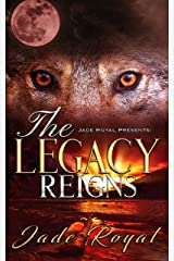 The Legacy Reigns : Rise of the Hybrids Kindle Edition