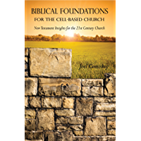 Biblical Foundations for the Cell-Based Church