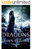 Dragons of the Dawn Bringer: The Goddess Prophecies Fantasy Series Book 5
