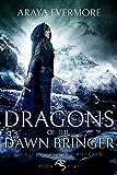Dragons of the Dawn Bringer: The Goddess Prophecies Fantasy Series Book 5