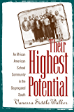 Their Highest Potential: An African American School Community in the Segregated South