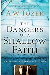 The Dangers of a Shallow Faith: Awakening from Spiritual Lethargy (English Edition) eBook Kindle