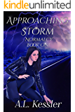 Approaching Storm (Normalcy  Book 1)