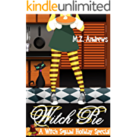 Witch Pie: A Witch Squad Holiday Special (A Witch Squad Cozy Mystery Book 4)