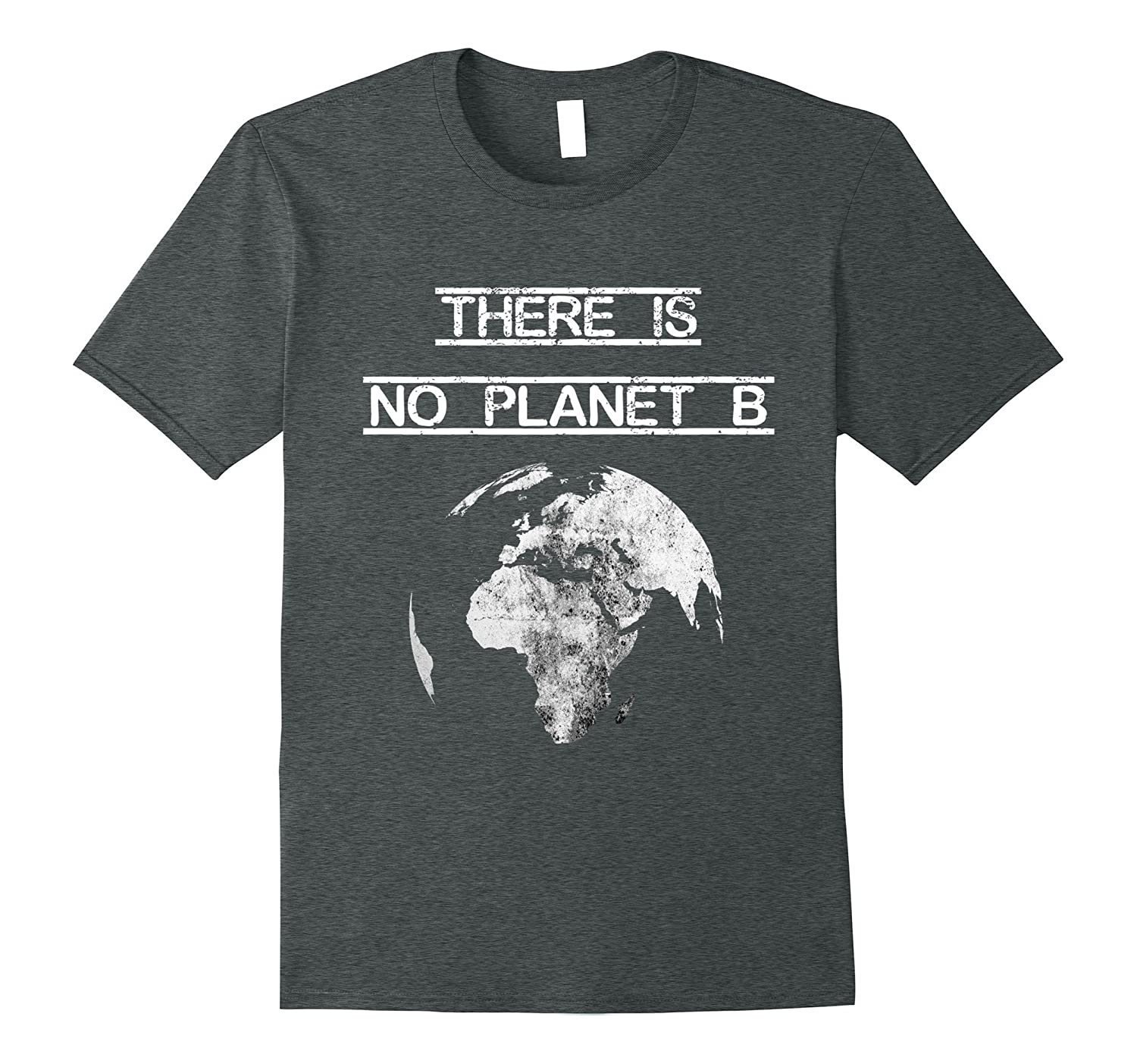 There Is No Planet B T-Shirt Earth Day Save Our Planet-CD