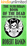 The Suburban Book of the Dead - Armageddon III: The Remake (Armageddon Trilogy 3)