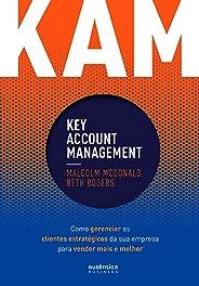 KAM - Key Account Management: Como gerenciar os clientes estratégicos da sua empresa para vender mais e melhor