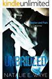Unbridled (Passion and Pain Book 1)