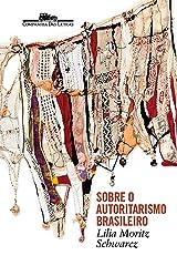 Sobre o autoritarismo brasileiro eBook Kindle
