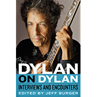 Dylan on Dylan: Interviews and Encounters (Musicians in Their Own Words)