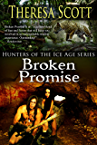 Broken Promise (Hunters of the Ice Age Book 4)