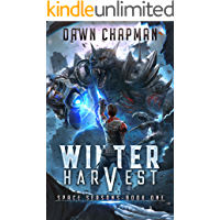 Winter Harvest: A LitRPG Sci-Fi Adventure (Space Seasons Book 1)