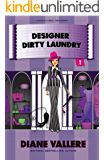 Designer Dirty Laundry: A Fun Fashion Mystery (Style in a Small Town Mystery Book 1)