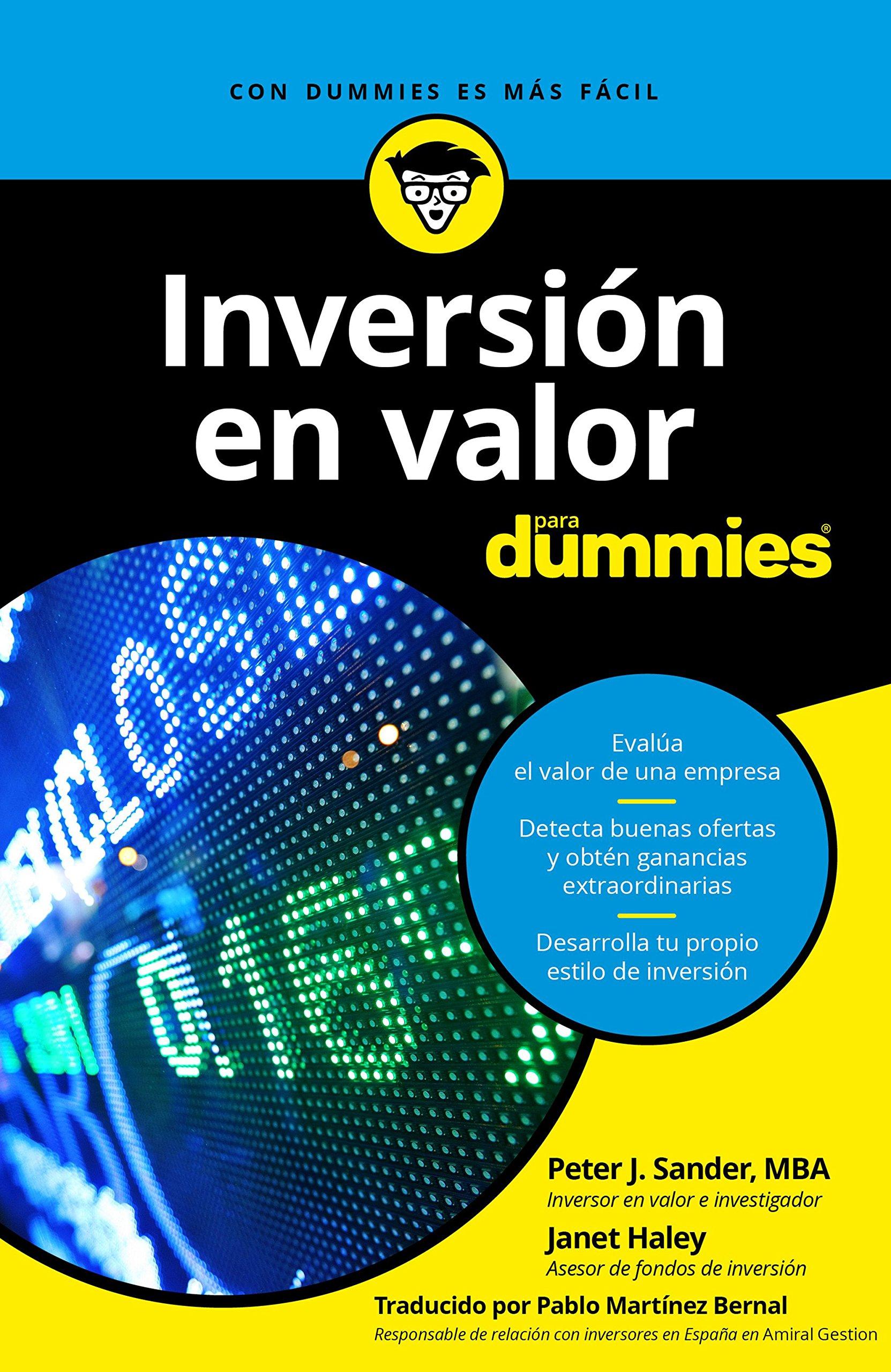Inversión en valor para Dummies: Amazon.es: Peter J. Sander, Janet Haley, Pablo Martínez Bernal: Libros