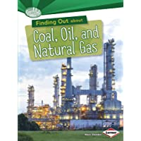 Finding Out About Coal Oil and Natural Gas - Searchlight Energy Sources (Searchlight Books What Are Energy Sources?)