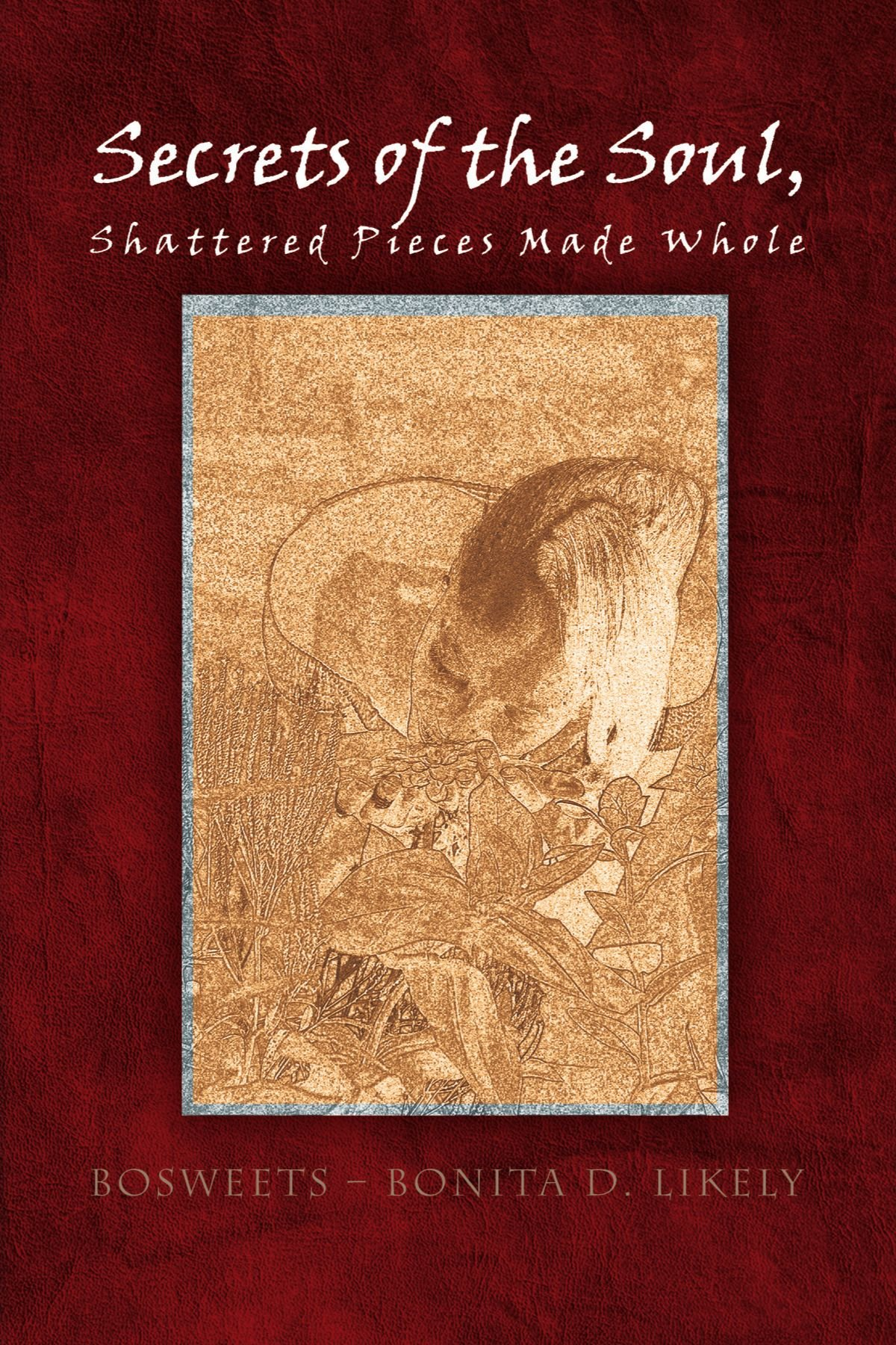 Secrets of the Souls, Shattered Pieces Made Whole pdf epub