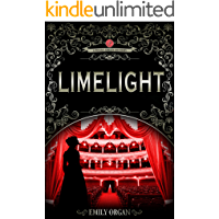 Limelight: A Victorian Murder Mystery (Penny Green Series Book 1) (Penny Green Victorian Mystery Series)