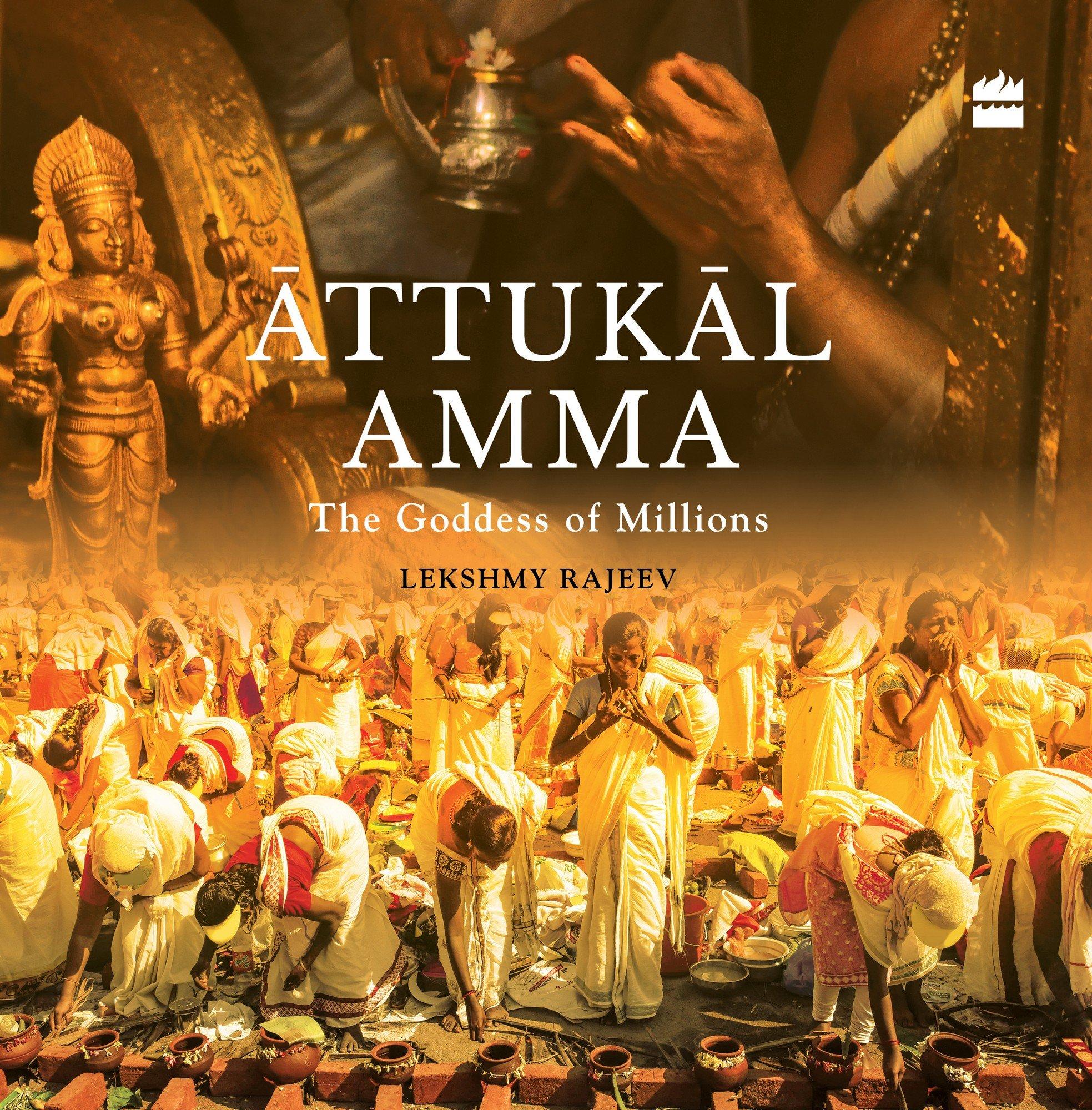 Attukal Amma The Goddess Of Millions Hardcover 1 Aug 2016
