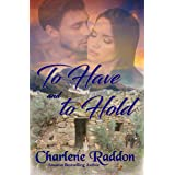 To Have and To Hold: Sensuous Western Historical Romance