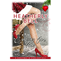 Crazy for You: Christmas in Starlight Hill: Starlight Hill series Standalone, insta-love romance (English Edition)