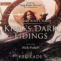 Kingdoms and Chaos: King's Dark Tidings, Book 4