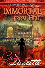 Immortal From Hell (The Immortal Series Book 5) Kindle Edition