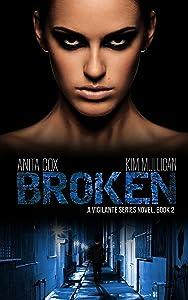 Broken (A Vigilante Series Book 2)