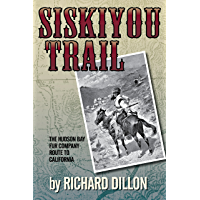 Siskiyou Trail: The Hudson's Bay Company's Route to California