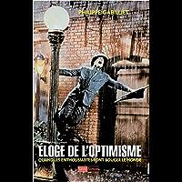 Éloge de l'optimisme: Quand les enthousiastes font bouger le monde (French Edition)