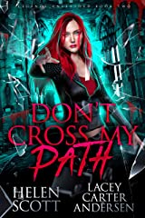 Don't Cross My Path: A Paranormal Reverse Harem Romance (Legends Unleashed Book 2) Kindle Edition