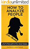 How to Analyze People: Uncover Sherlock Holmes' Secrets to Analyze Anyone on the Spot. Accompanied by DIY social-mastery…