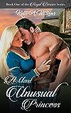 A Most Unusual Princess: Historical/Fantasy Romance (Royal Desires Series Book 1)