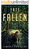 Fate of the Fallen (Atlantis Legacy Book 2)