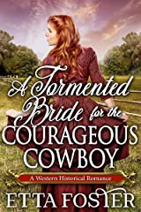 A Tormented Bride for the Courageous Cowboy: A Historical Western Romance Book Kindle Edition