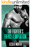 The Fighter's Fierce Temptation (The Burton Brothers Series Book 1)