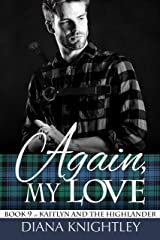 Again My Love (Kaitlyn and the Highlander Book 9) Kindle Edition