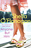 Anyone but Him: A touching story about love, heartache and family ties