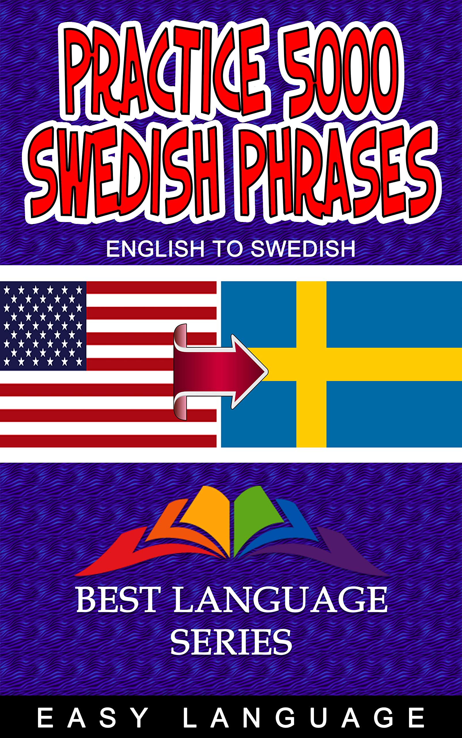 Practice 5000 Swedish Phrases  English Edition