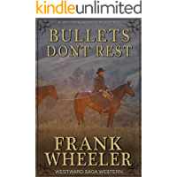 Bullets Don't Rest (Westward Saga Western) (A Western Adventure Fiction)